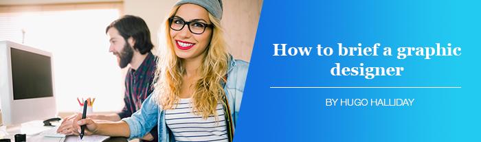How to brief a graphic designer